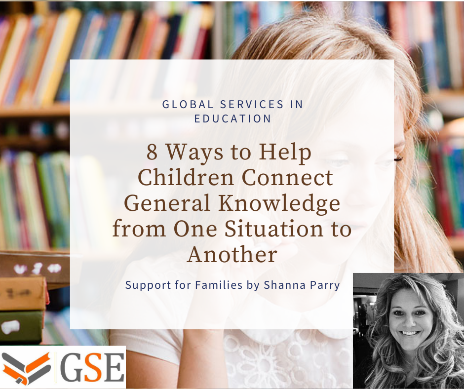 Ways to help children connect general knowledge from one situation to another: